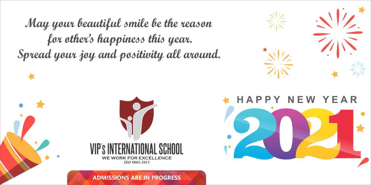 May your beautiful smile be the reason for other's happiness this year. Spread your joy and positivity all around From VIP's INERNATIONAL SCHOOL